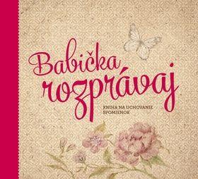 Monika Kopřivová: Babička rozprávaj cena od 348 Kč