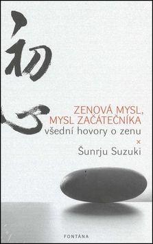 Sunrju Suzuki: Zenová mysl, mysl začátečníka cena od 227 Kč