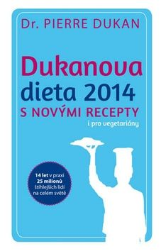 Pierre Dukan: Dukanova dieta 2014 s novými recepty i pro vegetariány cena od 209 Kč