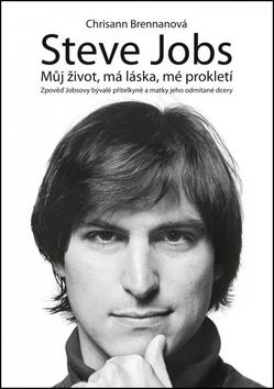Chrisann Brennan: Steve Jobs - můj život, má láska, mé prokletí cena od 243 Kč