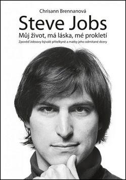 Chrisann Brennanová: Steve Jobs - můj život, má láska, mé prokletí cena od 198 Kč