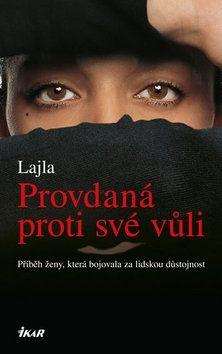 Lajla: Provdaná proti své vůli - Příběh ženy, která bojovala za lidskou důstojnost cena od 199 Kč