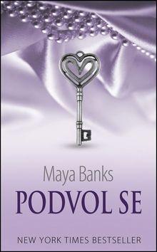 Maya Banks: Podvol se (Série Temné touhy 1) cena od 188 Kč