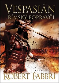 Robert Fabbri: Vespasián - Římský popravčí cena od 195 Kč