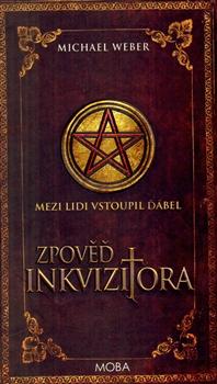 Michael Weber: Zpověď inkvizitora cena od 279 Kč