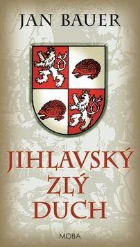 Jan Bauer: Jihlavský zlý duch cena od 199 Kč