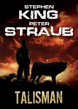 Stephen King, Peter Straub: Talisman cena od 304 Kč