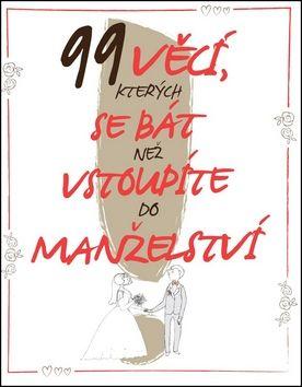 Eva Roverová, Petr Louka: 99 věcí, kterých se bát, než vstoupíte do manželství cena od 98 Kč