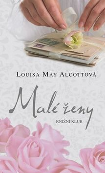 Louisa May Alcott: Malé ženy cena od 287 Kč
