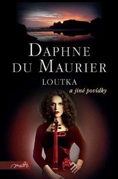 Daphne Du Maurier: Loutka a jiné povídky cena od 169 Kč