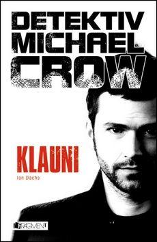 Dachs Ian: Detektiv Michael Crow - Klauni cena od 92 Kč