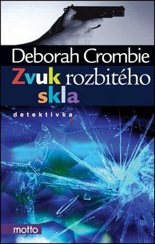 Deborah Crombie: Zvuk rozbitého skla cena od 206 Kč