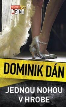 Dominik Dán: Jednou nohou v hrobe cena od 254 Kč