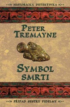 Peter Tremayne: Symbol smrti cena od 224 Kč