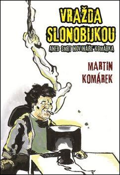 Martin Komárek: Vražda slonobijkou cena od 138 Kč