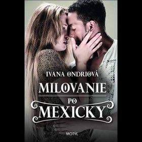 Ivana Ondriová: Láska po mexicku cena od 174 Kč