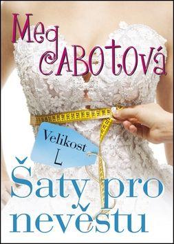Meg Cabot: Velikost L šaty pro nevěstu cena od 195 Kč