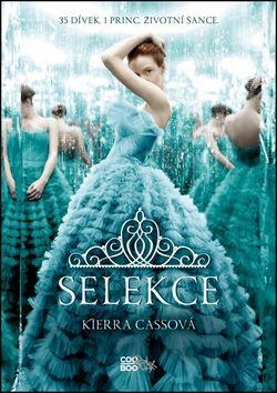 Kiera Cass: Selekce cena od 178 Kč
