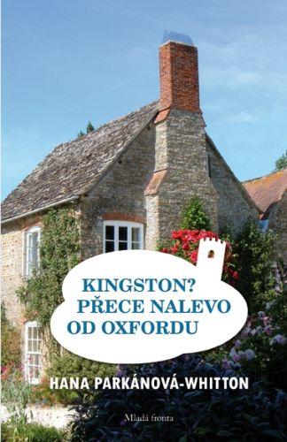 Hana Whitton: Kingston? Přece nalevo od Oxfordu cena od 145 Kč