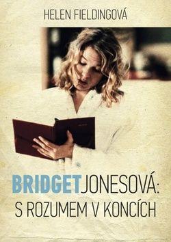 Helen Fielding: Bridget Jonesová - s rozumem v koncích cena od 203 Kč