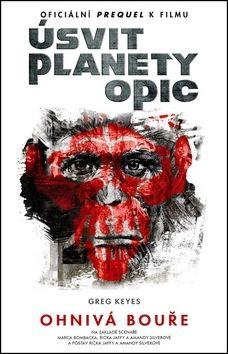 Greg Keyes: Úsvit planety opic - Ohnivá bouře cena od 161 Kč