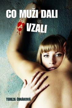 Tereza Čiháková: Co muži dali a vzali cena od 156 Kč