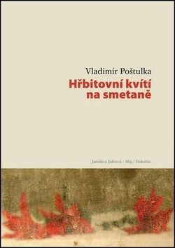 Vladimír Poštulka: Hřbitovní kvítí na smetaně cena od 271 Kč