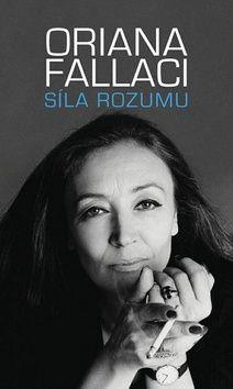 Oriana Fallaci: Síla rozumu cena od 196 Kč
