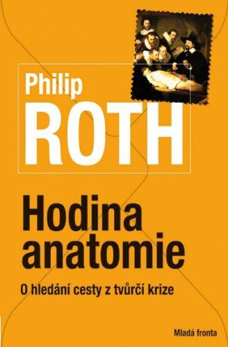 Philip Roth: Hodina anatomie - O hledání cesty z tvůrčí krize cena od 207 Kč