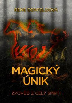Rene Denfeldová: Magický únik cena od 59 Kč