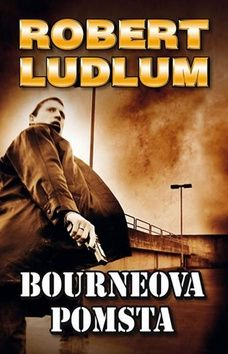 Robert Ludlum, Eric van Lustbader: Bourneova pomsta cena od 99 Kč