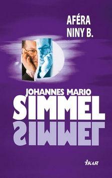 Johannes Mario Simmel: Aféra Niny B. cena od 239 Kč