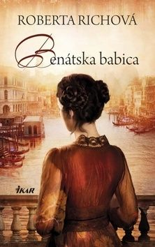 Roberta Richová: Benátska babica cena od 256 Kč