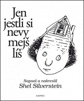 Shel Silverstein: Jen jestli si nevymejšlíš cena od 186 Kč
