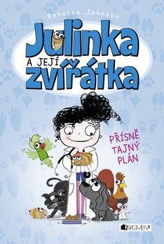 Johnson Rebecca: Julinka a její zvířátka - Přísně tajný plán cena od 0 Kč