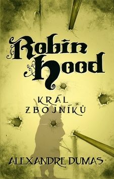 Alexandre Dumas: Robin Hood cena od 155 Kč