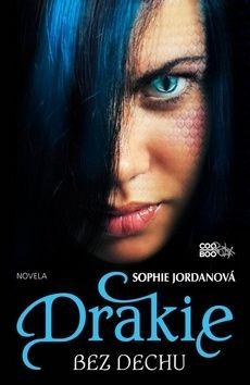 Sophie Jordan: Drakie - Bez dechu cena od 84 Kč