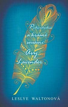 Leslye Walton: Podivuhodné a krásné soužení Avy Lavender cena od 189 Kč