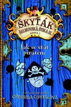 Cressida Cowellová: Jak se stát pirátem (Škyťák Šelmovská Štika III.) 2 cena od 155 Kč