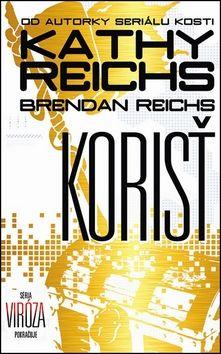 Kathy Reichs, Brendan Reichs: Korisť cena od 329 Kč