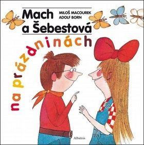 Miloš Macourek: Mach a Šebestová na prázdninách cena od 169 Kč