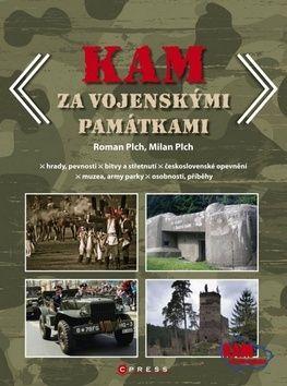 Roman Plch: KAM za vojenskými památkami cena od 242 Kč