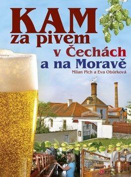 Eva Obůrková, Milan Plch: KAM za pivem v Čechách a na Moravě cena od 203 Kč