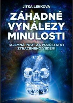 Jitka Lenková: Záhadné vynálezy minulosti cena od 224 Kč