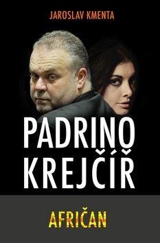 Jaroslav Kmenta: Padrino Krejčíř - Afričan cena od 191 Kč
