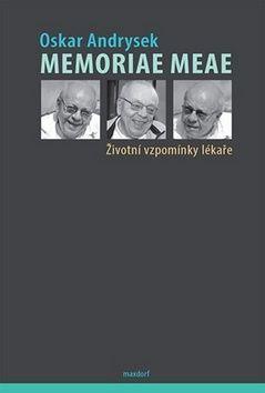 Oskar Andrysek: Memoriae Meae - Životní vzpomínky lékaře cena od 184 Kč