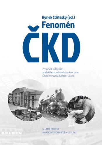Stříteský Hynek: Fenomén ČKD - Příspěvek k dějinám pražského strojírenského průmyslového koncernu Českomoravská-Kolben-Daněk cena od 86 Kč
