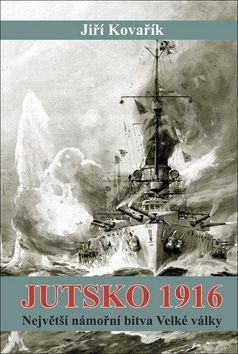 Jiří Kovařík: Jutsko 1916 - Největší námořní bitva Velké války cena od 249 Kč