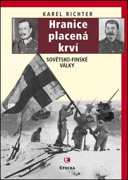 Karel Richter, Karel Kárász: Hranice placená krví (Sovětsko-finské války) cena od 249 Kč