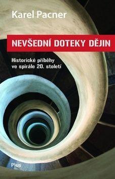 Karel Pacner: Nevšední doteky dějin cena od 215 Kč